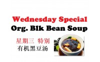 Wednesday Special - Organic Black Bean Soup 星期三特别-有机黑豆汤